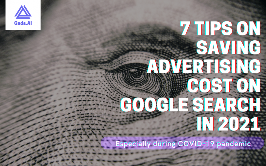 7 Tips On Saving Advertising Cost On Google Search in 2021